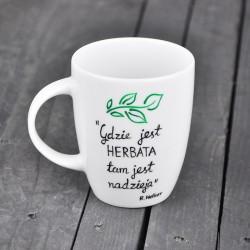 Kubek. Gdzie jest herbata tam jest nadzieja.