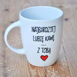 Kubek, walentynki, dla niej, dla niego, Najbardziej lubię kawę z tobą